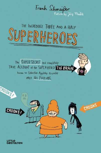 THE INCREDIBLE THREE AND A HALF SUPERHEROES /ANGLAIS