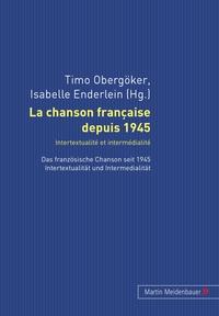 LA CHANSON FRANCAISE DEPUIS 1945. INTERTEXTUALITE ET INTERMEDIALITE