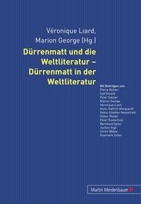 DRRENMATT UND DIE WELTLITERATUR - DRRENMATT IN DER WELTLITERATUR