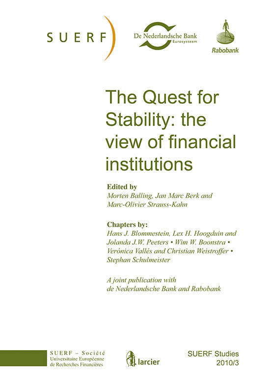 SUERF STUDIES 2010/3 THE QUEST FOR STABILITY: THE VIEW OF FINANCIAL INSTITUTIONS