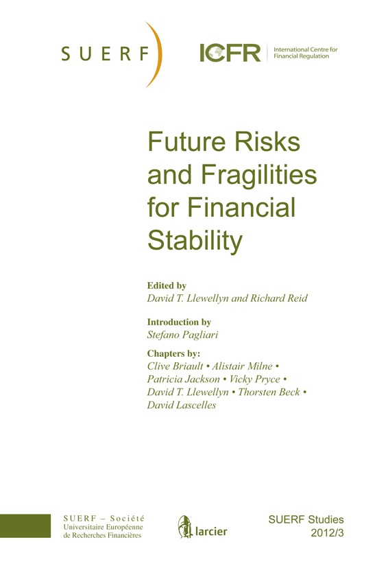 SUERF STUDIES 2012/3 FUTURE RISKS AND FRAGILITIES FOR FINANCIAL STABILITY