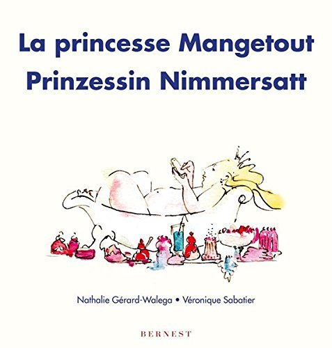 LA PRINCESSE MANGETOUT/PRINZESSIN NIMMERSATT