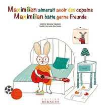 MAXIMILIEN AIMERAIT AVOIR DES COPAINS/MAXIMILIAN HATTE GERNE FREUNDE
