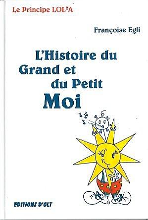 HISTOIRE DU GRAND ET DU PETIT MOI