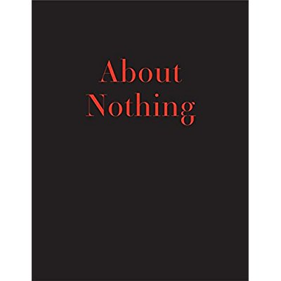 ABOUT NOTHING -  DRAWINGS 1962-2004
