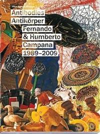 ANTIBODIES ANTIKORPER FERNANDO & HUMBERTO CAMPANA 1989-2009 /ANGLAIS/ALLEMAND