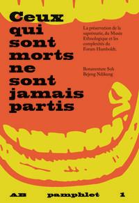 PAMPHLET 1  CEUX QUI SONT MORTS NE SONT JAMAIS PARTIS - LA PRESERVATION DE LA SUPREMATIE, DU MUSEE