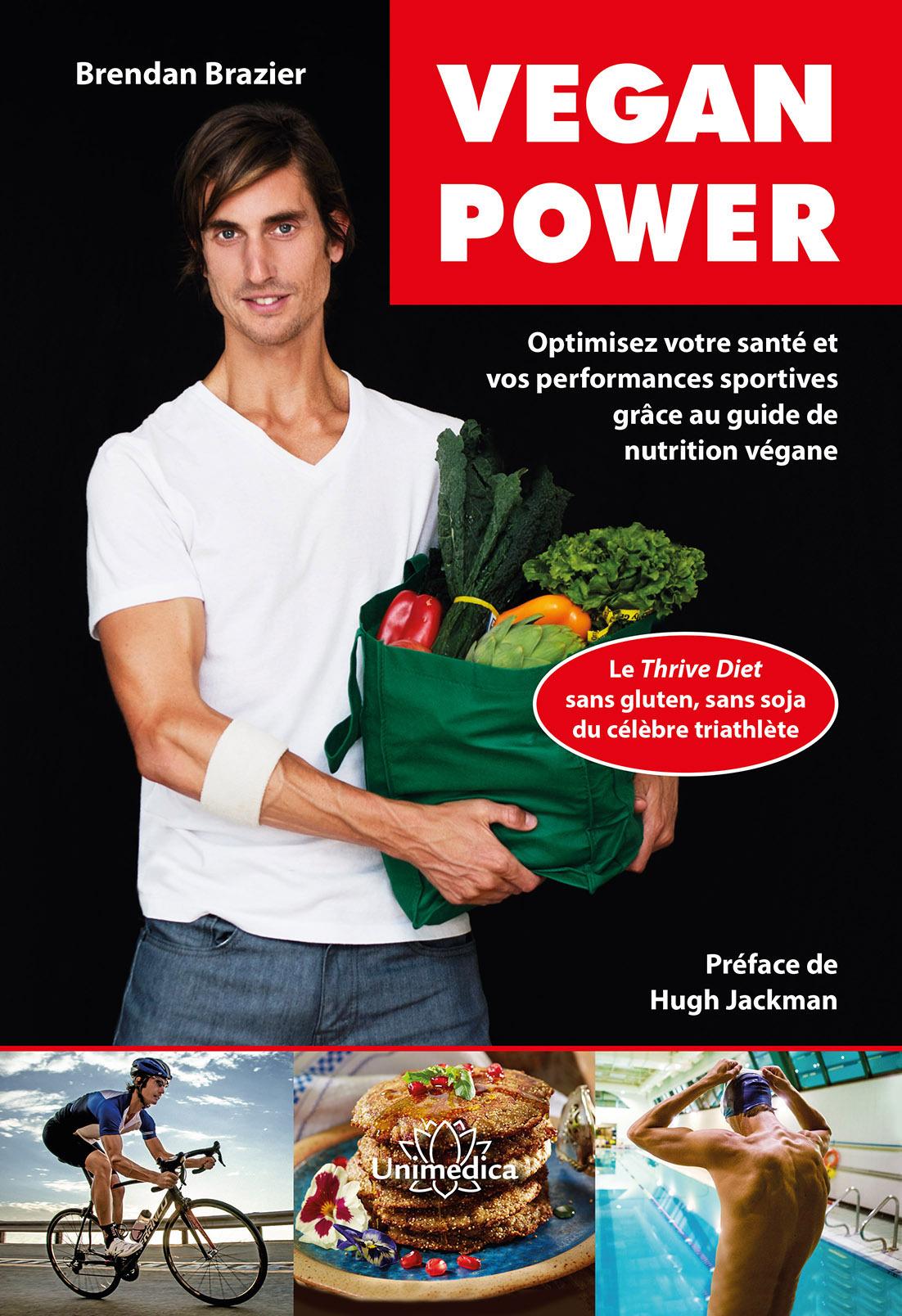 VEGAN POWER - OPTIMISEZ VOTRE SANTE ET VOS PERFORMANCES SPORTIVES GRACE AU GUIDE DE NUTRITION VEGANE