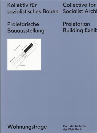 COLLECTIVE FOR A SOCIALISTE ARCHITECTURE PROLETARIAN BUILDING EXHIBITION /ANGLAIS/ALLEMAND