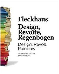 FLECKHAUS DESIGN, REVOLT, RAINBOW /ANGLAIS/ALLEMAND