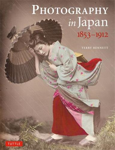 PHOTOGRAPHY IN JAPAN : 1853 -1912 /ANGLAIS