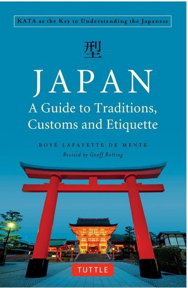 JAPAN : A GUIDE TO TRADITIONS, CUSTOM AND ETIQUETTE /ANGLAIS