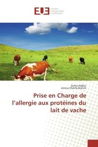 PRISE EN CHARGE DE L ALLERGIE AUX PROTEINES DU LAIT DE VACHE