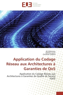 APPLICATION DU CODAGE RESEAU AUX ARCHITECTURES A GARANTIES DE QOS