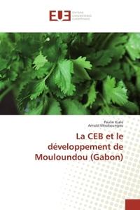 LA CEB ET LE DEVELOPPEMENT DE MOULOUNDOU (GABON)
