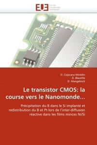 LE TRANSISTOR CMOS: LA COURSE VERS LE NANOMONDE...