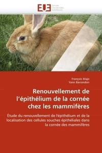 RENOUVELLEMENT DE L''EPITHELIUM DE LA CORNEE CHEZ LES MAMMIFERES