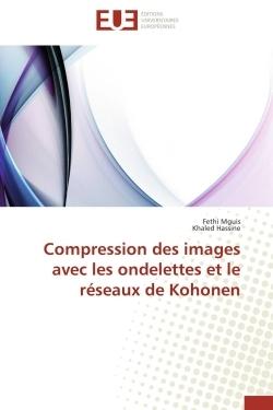 COMPRESSION DES IMAGES AVEC LES ONDELETTES ET LE RESEAUX DE KOHONEN