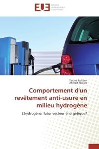 COMPORTEMENT D'UN  REVETEMENT ANTI-USURE EN MILIEU HYDROGENE
