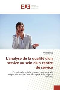 L''ANALYSE DE LA QUALITE D''UN SERVICE AU SEIN D''UN CENTRE DE SERVICE