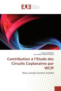 CONTRIBUTION A L''ETUDE DES CIRCUITS COPLANAIRES PAR WCIP