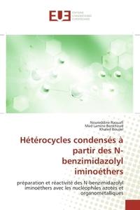 HETEROCYCLES CONDENSES A PARTIR DES N-BENZIMIDAZOLYL IMINOETHERS