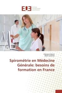 SPIROMETRIE EN MEDECINE GENERALE: BESOINS DE FORMATION EN FRANCE