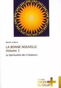 LA BONNE NOUVELLE TOME 1 LA SPIRITUALITÉ DES CRÉATEURS