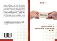 DIDACTIQUE DE LA GRAMMAIRE EN CLASSE DU FLE B2