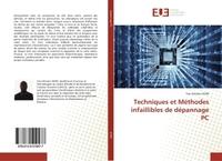 TECHNIQUES ET METHODES INFAILLIBLES DE DEPANNAGE PC