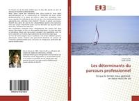 LES DETERMINANTS DU PARCOURS PROFESSIONNEL - CE QUE LE TERRAIN NOUS APPREND,EN DEUX RECITS DE VIE