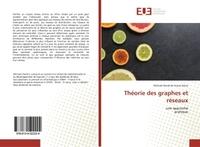 THEORIE DES GRAPHES ET RESEAUX - UNE APPROCHEPRATIQUE