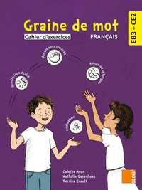 CAHIER D'EXERCICES EB3 CE2 - GRAINE DE MOT