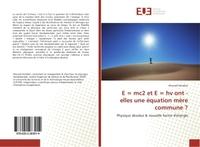 E = MC2 ET E = HV ONT - ELLES UNE EQUATION MERE COMMUNE ? - PHYSIQUE ABSOLUE & NOUVELLE FORME D'ENER