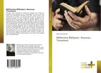 REFLEXIONS BIBLIQUES: NOUVEAU TESTAMENT