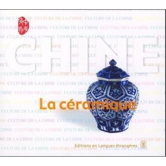 CHINE - LA CERAMIQUE