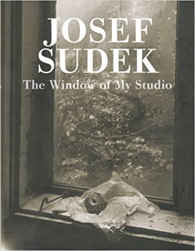 JOSEF SUDEK: THE WINDOW OF MY STUDIO /ANGLAIS