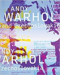 ANDY WARHOL AND CZECHOSLOVAKIA /ANGLAIS