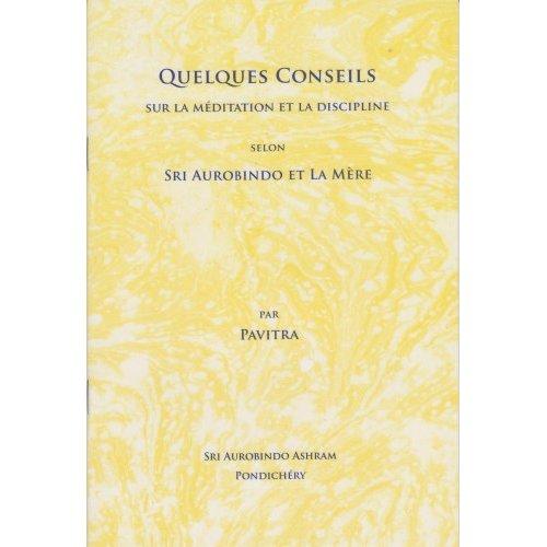 QUELQUES CONSEILS SUR LA MEDITATION ET LA DISCIPLINE