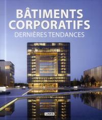 BATIMENTS CORPORATIFS. DERNIERES TENDANCES