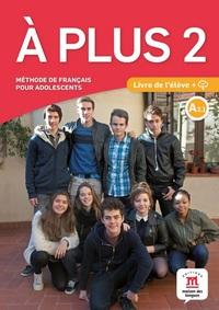 A PLUS ! 2 - LIVRE DE L ELEVE + CD