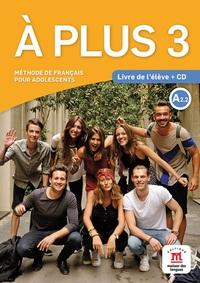 A PLUS ! 3 - LIVRE DE L'ELEVE + CD
