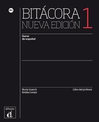 BITACORA 1 NOUVELLE EDITION - LIVRE DU PROFESSEUR