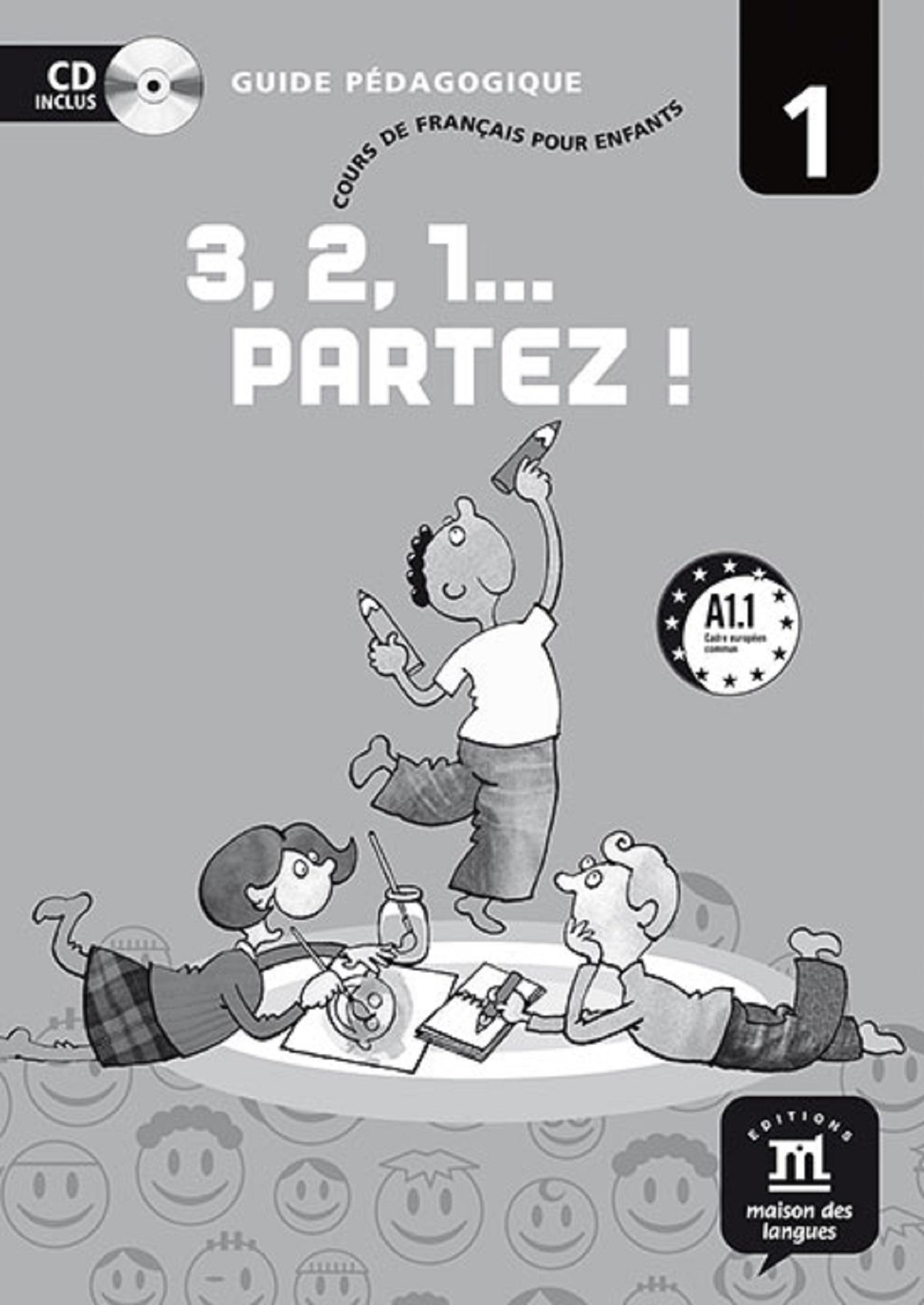 3, 2, 1 PARTEZ - NIV. 1 - GUIDE PEDAGOGIQUE + CD AUDIO