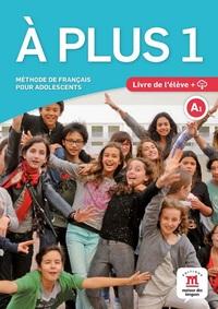 A PLUS ! 1 - LIVRE DE L'ELEVE + CD