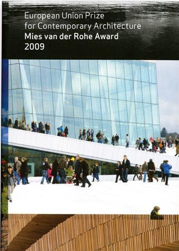 MIES VAN DER ROHE AWARD 2009 EUROPEAN UNION PRIZE FOR CONTEMPORARY ARCHITECTURE