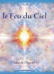 FEU DU CIEL - L AUBE DE L AGE D OR, (LE)