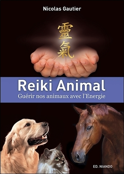REIKI ANIMAL - GUERIR NOS ANIMAUX AVEC L'ENERGIE