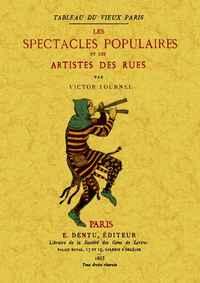 LES SPECTACLES POPULAIRES ET LES ARTISTES DES RUES