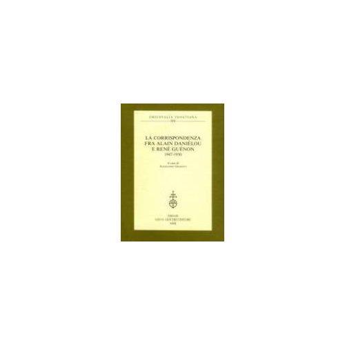 CORRISPONDENZA (LA) FRA ALAIN DANIELOU E RENE GUENON (1947-1950)